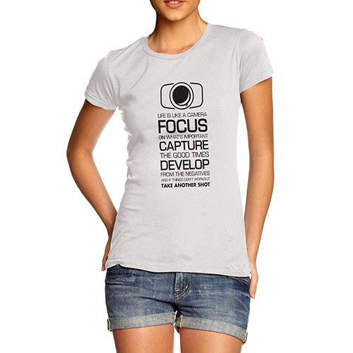 Womens Camera Life Focus Capture Develop T-Shirt