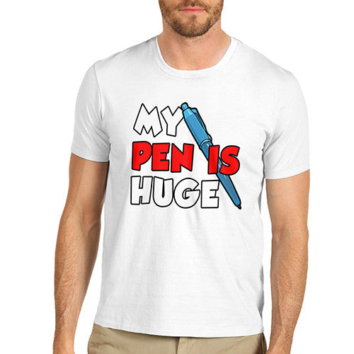 Mens My Pen Is Huge T-Shirt