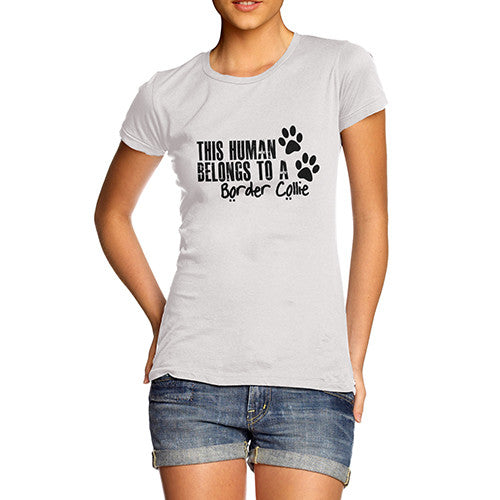 Womens This Human Belongs To A Border Collie T-Shirt