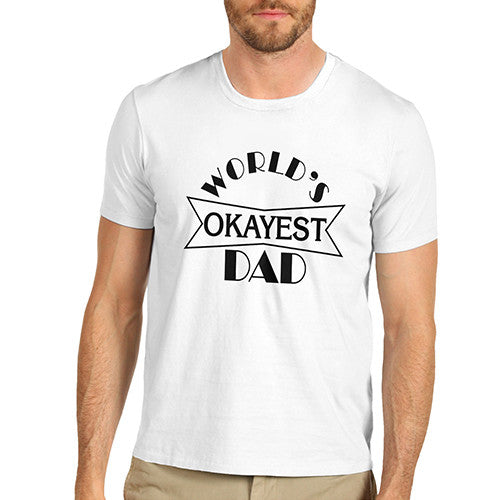Mens Worlds Okayest Dad T-Shirt
