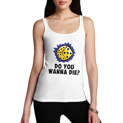 Womens Do You Wanna Die? Tank Top
