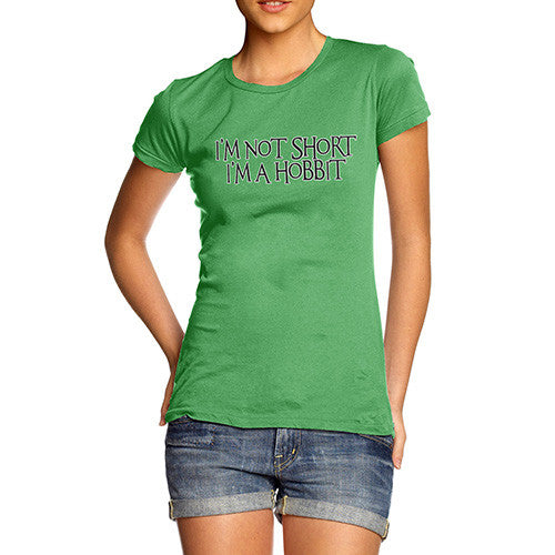 Women's I'm Not Short I'm A Hobbit T-Shirt