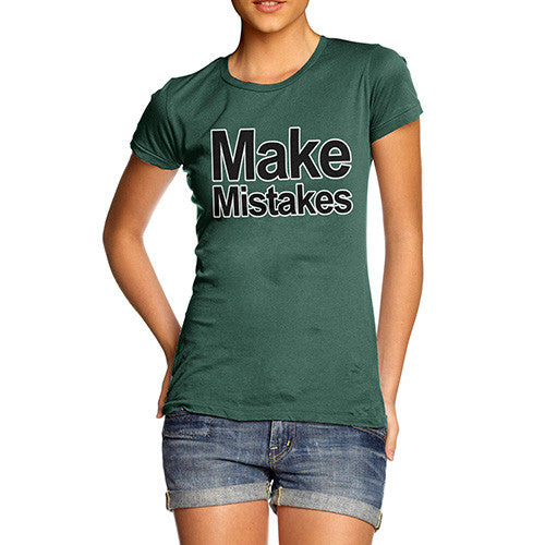 Women's Make Mistakes T-Shirt