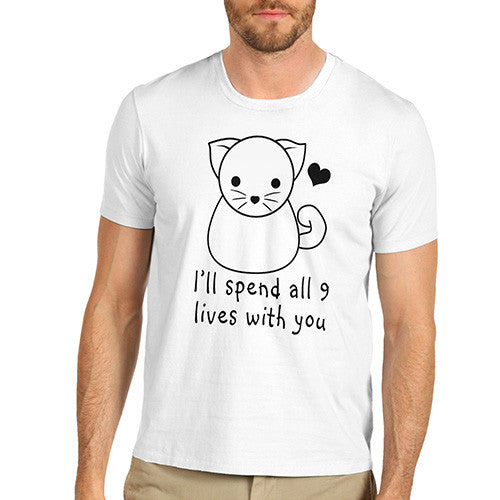 Mens I'll Spend My 9 Lives With You T-Shirt