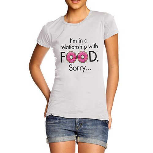 Women's In A Relationship With Food T-Shirt