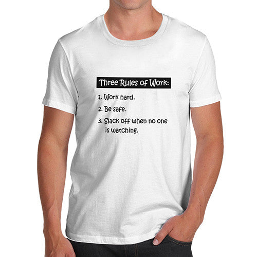 Men's Rules Of Work T-Shirt