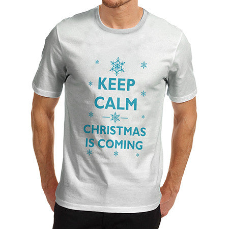 Mens Keep Calm Christmas Is Coming T-Shirt