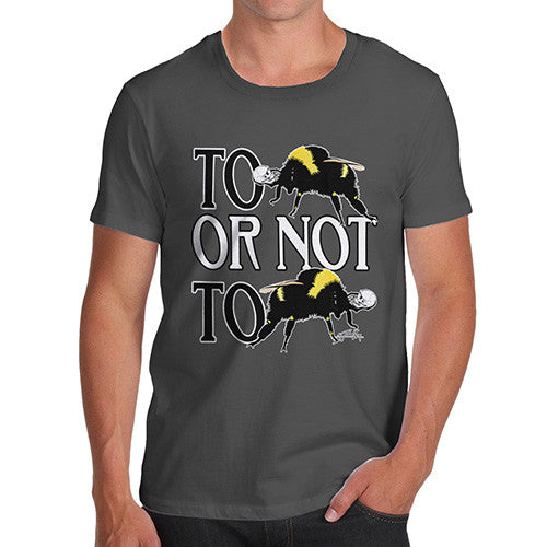 Men's To Be Or Not To Be T-Shirt