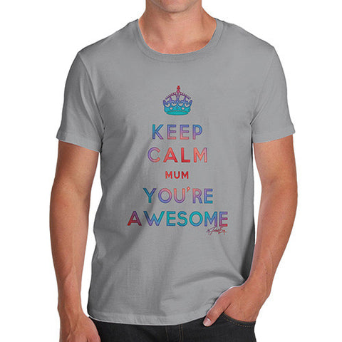 Men's Keep Calm Mum You're Awesome T-Shirt