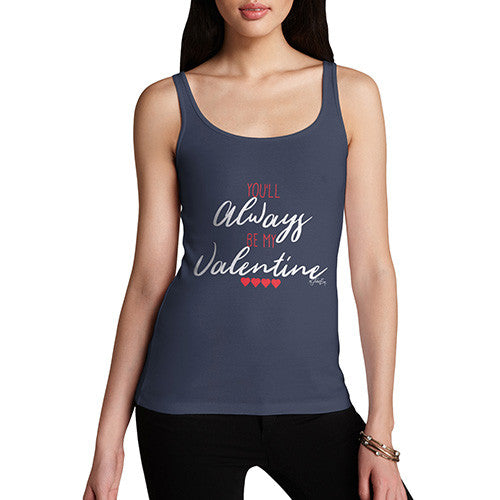 Always Be My Valentine Women's Tank Top