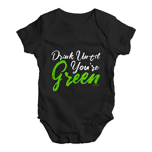 Funny Baby Clothes Drink Until You're Green Baby Unisex Baby Grow Bodysuit 6-12 Months Black