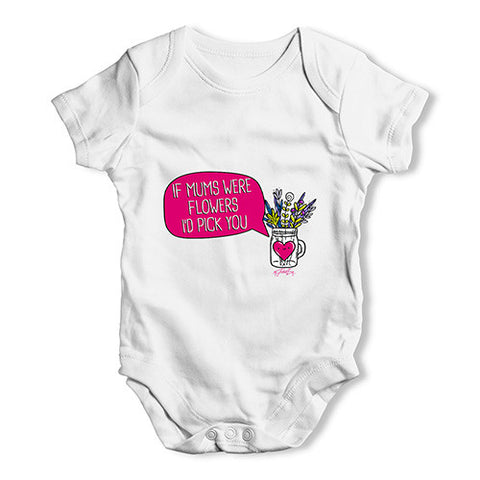 If Mums Were Flowers Baby Unisex Baby Grow Bodysuit