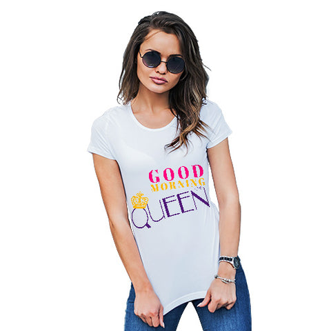 Good Morning Queen Women's T-Shirt