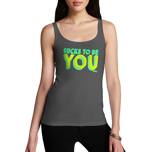 Sucks To Be You Women's Tank Top
