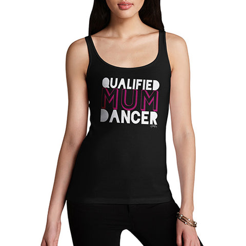 Funny Gifts For Women Qualified Mum Dancer Women's Tank Top Medium Black