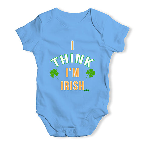 St Patricks Day I Think I'm Irish Baby Unisex Baby Grow Bodysuit