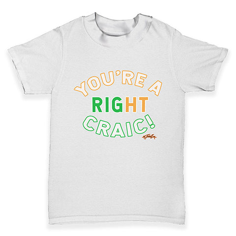 St Patricks Day You're A Right Craic Baby Toddler T-Shirt