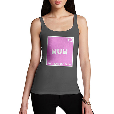Funny Tank Top For Mom The Greatest Element Mum Women's Tank Top Large Dark Grey