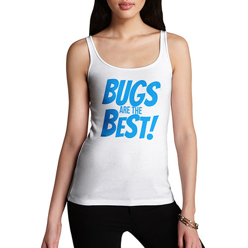 Womens Funny Tank Top Bugs Are The Best! Women's Tank Top Large White