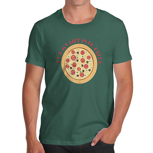 Funny Tee Shirts For Men Cut My Life Into Pizza Men's T-Shirt X-Large Bottle Green