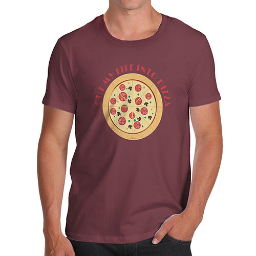 Funny T-Shirts For Guys Cut My Life Into Pizza Men's T-Shirt Medium Burgundy