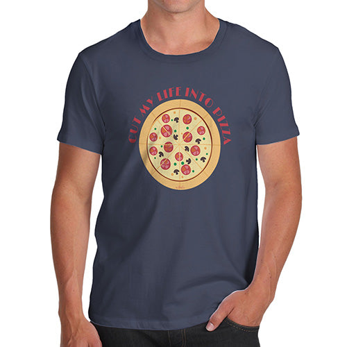 Novelty T Shirts For Dad Cut My Life Into Pizza Men's T-Shirt Medium Navy