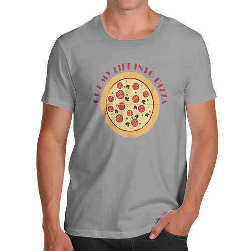 Funny Tee For Men Cut My Life Into Pizza Men's T-Shirt X-Large Light Grey