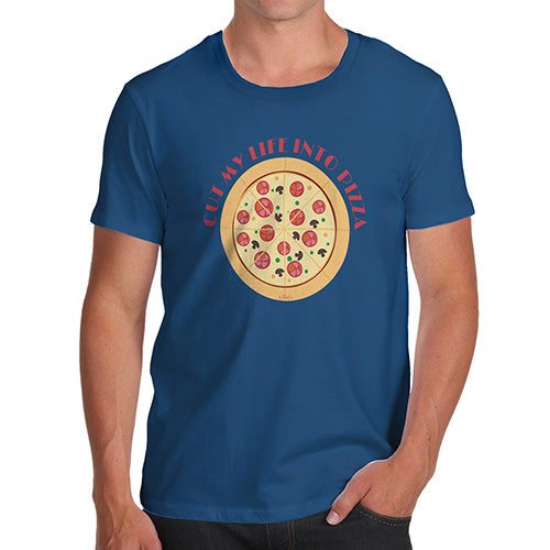 Novelty T Shirts For Dad Cut My Life Into Pizza Men's T-Shirt Medium Royal Blue