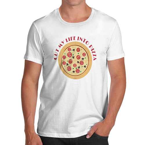 Funny Mens T Shirts Cut My Life Into Pizza Men's T-Shirt Medium White