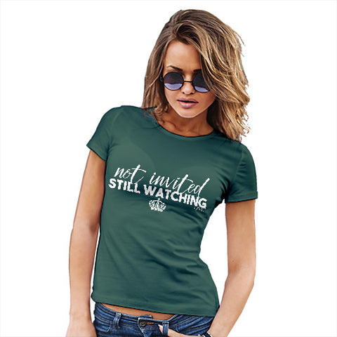 Funny Sarcasm T Shirt Royal Wedding Not Invited Still Watching Women's T-Shirt Medium Bottle Green