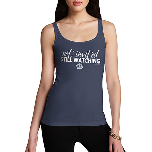 Funny Tank Top For Women Sarcasm Royal Wedding Not Invited Still Watching Women's Tank Top X-Large Navy