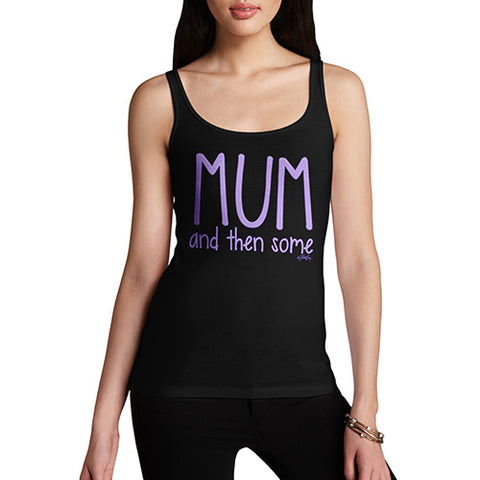 Novelty Tank Top Women Mum And Then Some Women's Tank Top Large Black