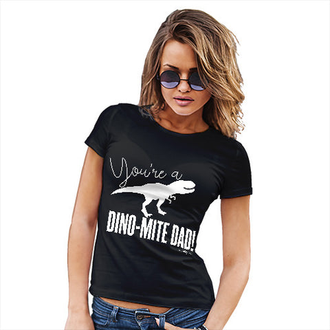 Funny T-Shirts For Women You're A Dino-Mite Dad! Women's T-Shirt Large Black