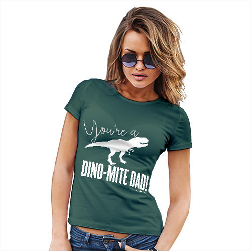 Funny T Shirts For Mum You're A Dino-Mite Dad! Women's T-Shirt X-Large Bottle Green