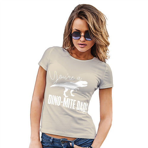 Funny Gifts For Women You're A Dino-Mite Dad! Women's T-Shirt Medium Natural