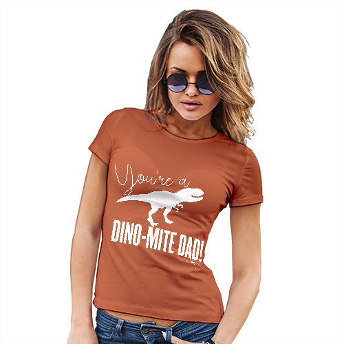 Womens Humor Novelty Graphic Funny T Shirt You're A Dino-Mite Dad! Women's T-Shirt Small Orange