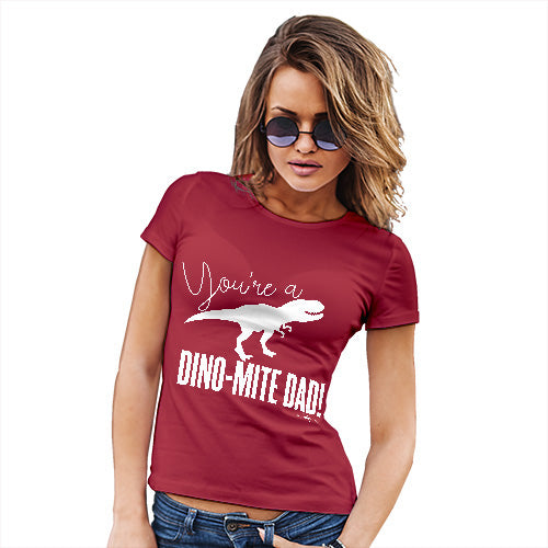 Womens Funny Tshirts You're A Dino-Mite Dad! Women's T-Shirt Medium Red