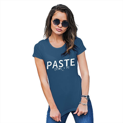 Funny Tshirts For Women Paste CTRL + P Women's T-Shirt X-Large Royal Blue