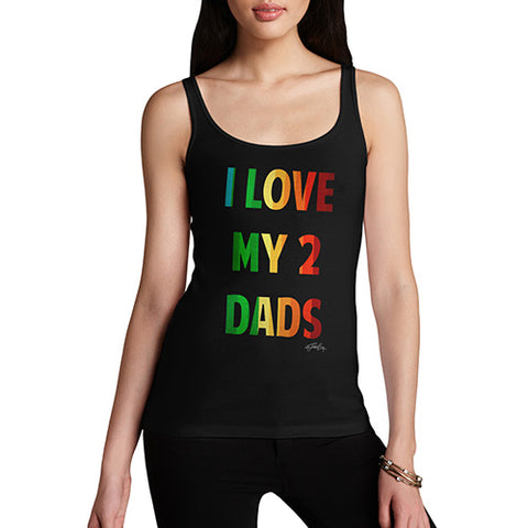 Funny Tank Top For Women Sarcasm I Love My 2 Dads Women's Tank Top X-Large Black