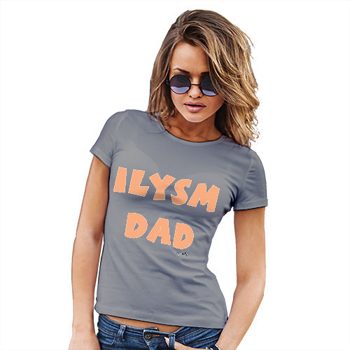 Funny Shirts For Women ILYSM Dad Women's T-Shirt X-Large Light Grey