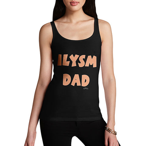 Funny Tank Tops For Women ILYSM Dad Women's Tank Top X-Large Black
