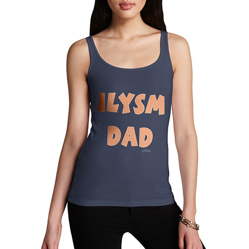 Novelty Tank Top Women ILYSM Dad Women's Tank Top X-Large Navy