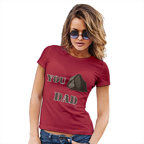 Funny T Shirts For Mom You Rock Dad  Women's T-Shirt X-Large Red