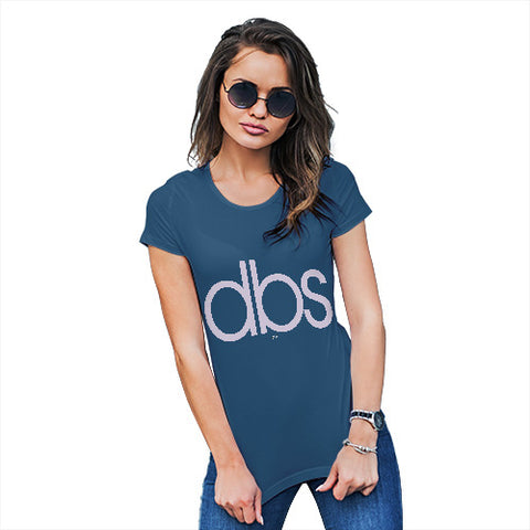 Funny Tee Shirts For Women DBS Do Bits Society Women's T-Shirt Small Royal Blue