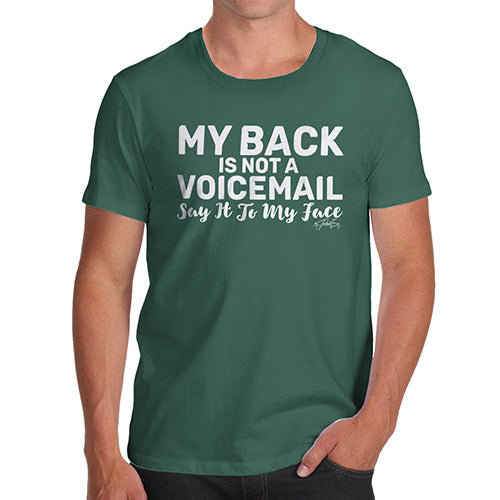 Funny T-Shirts For Men Sarcasm My Back Is Not A Voicemail Men's T-Shirt Medium Bottle Green