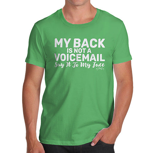 Mens Humor Novelty Graphic Sarcasm Funny T Shirt My Back Is Not A Voicemail Men's T-Shirt X-Large Green