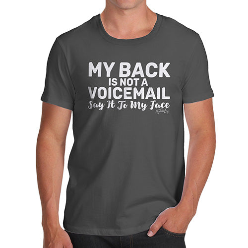 Funny T Shirts For Men My Back Is Not A Voicemail Men's T-Shirt Small Dark Grey