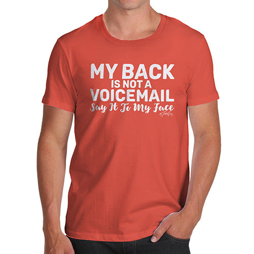 Funny Gifts For Men My Back Is Not A Voicemail Men's T-Shirt Large Orange
