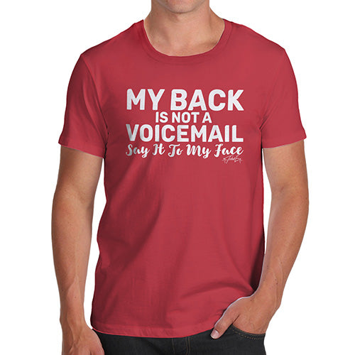 Funny T Shirts For Men My Back Is Not A Voicemail Men's T-Shirt Large Red