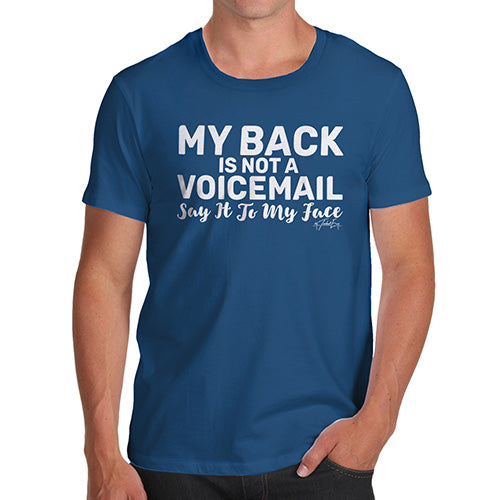 Funny T-Shirts For Guys My Back Is Not A Voicemail Men's T-Shirt Medium Royal Blue